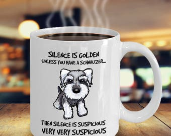 Schnauzer gifts - Silence is golden unless you have a schnauzer - Ceramic Cozy Cup