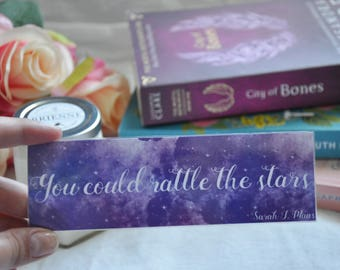 You could rattle the stars bookmark, Sarah J Maas, Sarah J Maas bookmark, Throne of Glass bookmark, Quote bookmark, Quote,