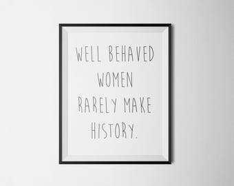 Feminist quote, modern farmhouse, black and white print, Well behaved women rarely make history, handwritten quote, printable art