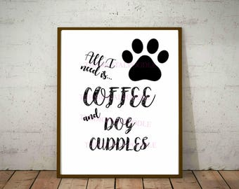 Printable Dog Lover Quote - Digital Home Decor Print - Black and White Coffee Quote Print - Instant Digital Download - Print At Home Artwork