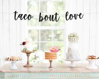Taco Bout Love Banner, Taco Party, Taco Banner, Taco Tuesday, Taco Bar, Taco Theme, Fiesta Decor, Taco Birthday, Taco Buffet, Tacos Tequila