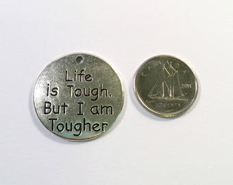 Life is Tough But I'm Tougher message charm - message charm - word charm - antiqued silver tone charm