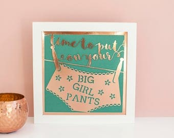 Papercut | Time to put on your big girl pants | Funny Gift for Wife | Dorm-Room Decor | Rose-Gold Motivation | Rose-Gold Office Art | Funny