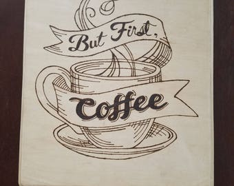 But First Coffee Pyrography Art