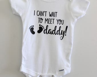 I can't wait to meet you daddy onesie  / Baby Announcement Surprise Onesie / Gerber / Tell your hubby in a cute way bodysuit customized