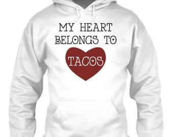 Heart Belongs to Tacos Hoodie