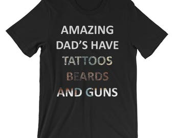 Amazing Dads T-Shirt - Fun Fathers Day Graphic T-Shirt - Trendy Hipster Dad Shirt - Tattoos Beards Guns Gift Shirt - Christmas Birthday Gift
