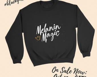 Melanin Magic - Black Girl Magic - Crew neck Sweatshirt