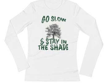 Advice Go Slow And Stay In The Shade Distressed All Cotton Tee Shirt Ladies' Long Sleeve T-Shirt