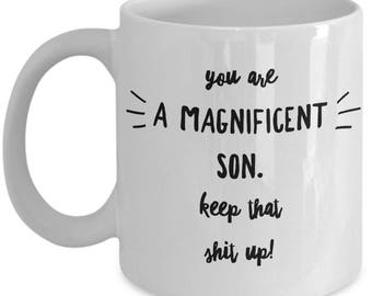 Funny Son Mug - Gift For Son - Sons Birthday Valentine - Keep That Shit Up - Coffee Tea 11oz 15oz