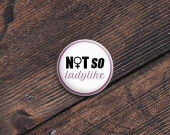 Not So Ladylike Pin