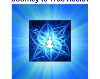 Journey to True Health - A Guided Meditation for Healing: CD