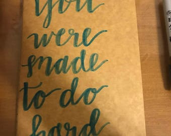 Your Were Made to Do Hard Things Notebook