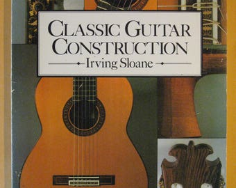 Classic Guitar Construction by Irving Sloane