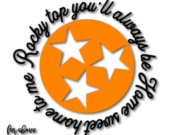 Rocky Top You'll Always be Home Sweet Home to Me Tennessee TN Tristar SVG, EPS, dxf, png, jpg digital cut file for Silhouette or Cricut