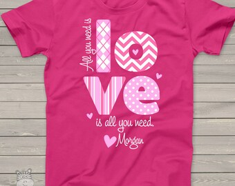 valentine's day girls shirt -all you need is love personalized valentine's day shirt or bodysuit -snlv-054