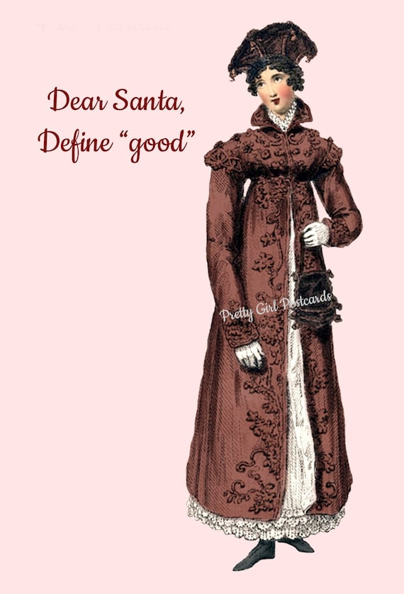 Christmas Card ~ Dear Santa, Define Good ~ Funny Christmas Postcard ~ Humor ~ Jane Austen Fashion ~ Holiday Greetings ~ Merry Christmas