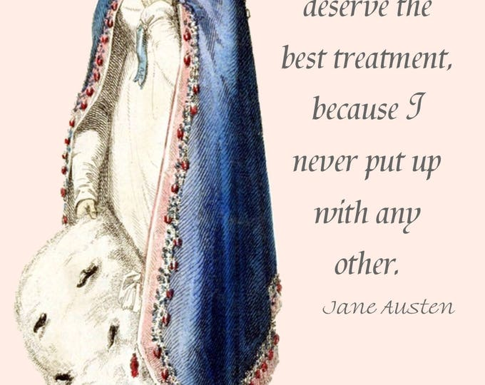 Jane Austen Quotes - Emma - I always deserve the best treatment, because I never put up with any other. - Regency Dress - Postcard - Card