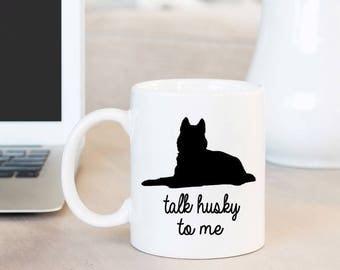 Siberian Husky Mom Mug | Funny Pet Gift | Talk Husky to Me Coffee Mug | Dog Lover Gift | Dog Mug | Gift for Mom | Siberian Husky Dog Gifts
