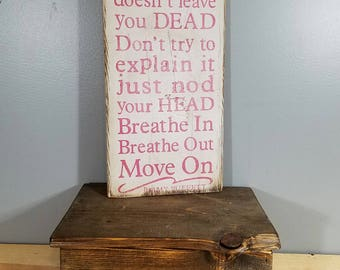 Jimmy Buffett Quote - Breathe In, Breathe Out, Move On. Hand painted, distressed, wooden sign.  Beach, Parrot Head