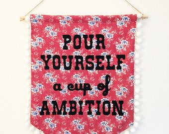 Dolly Parton - Pour Yourself a Cup of Ambition - Handmade Wall Banner/Hanging