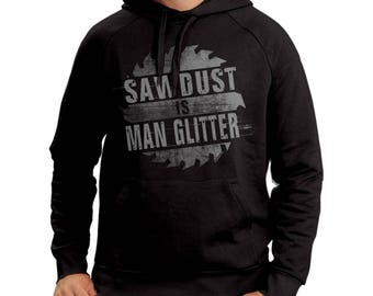 Sawdust Is Man Glitter Hoodie Funny Men Tool Garage DIY Home Improvement Father's Day Birthday Gift Humor Hooded Sweatshirt