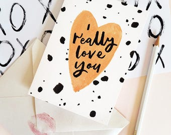 I Really Love You Card | Valentines Card | Galentines Card | Mum Card | Mom Card | Sister Card | I Love You Card | Anniversary Card