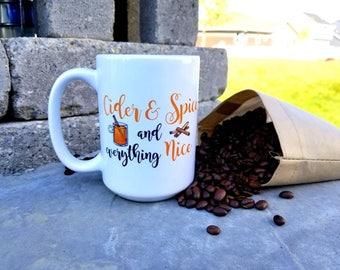 Fall themed Coffee Mug/15 ounces/cider and spice and everything nice/Apple cider/cinnamon sticks