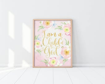 Baptism Gift - PRINTABLE Art Print - I am a child of God - Pink and Gold Floral - Baby Girl Print - Baby Shower Sign - Religious - SKU:4689