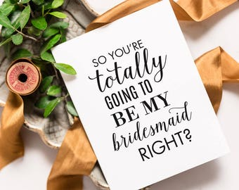 Will You Be My Bridesmaid Card Funny, Cute Bridesmaid Proposal, Be My Maid Of Honor, Ask Matron of Honor, Flower Girl | Helena, Totally