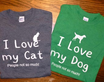 I love my cat/dog, people not so much adult t-shirt