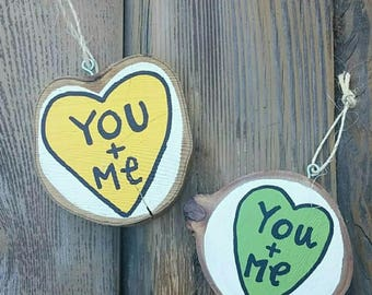 Valentine's Day Gifts, You & Me Wood Slice Ornament, Rustic Decor, Wood Tag, Gift For Her, Conversation Heart Wall Hanging