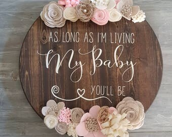 Round wood sign wall art decor nursery baby girl baby boy cute my baby you'll be quote, personalization