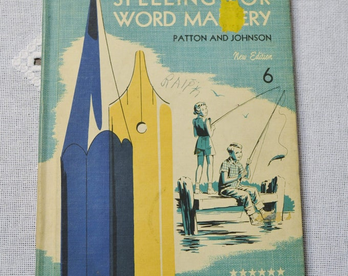 Spelling For Word Mastery Grade 6 Patton and Johnson 1959 School Textbook Cursive Writing Vintage Book PanchosPorch