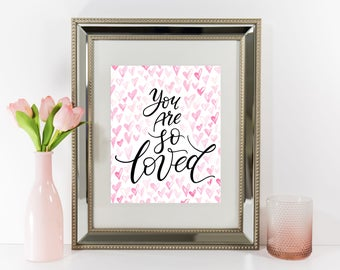 Valentine Day Decor, You are so loved Printable, Baby Girl Nursery Print, Hand Lettered Wall Art, Baby print, Baby girl wall art