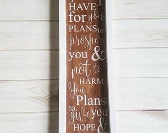 Jeremiah 29:11 - For I know the plans I have for You - Faith Sign - Christian Sign