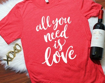 All you need is love, All you need is wine, XOXO TShirt, Valentines Shirt, Valentines Day Shirt, xoxo shirt, Valentines Shirt Women