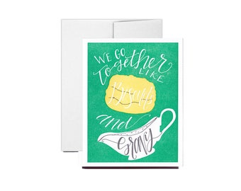 Letterpress We Go Together Like Biscuits and Gravy Card