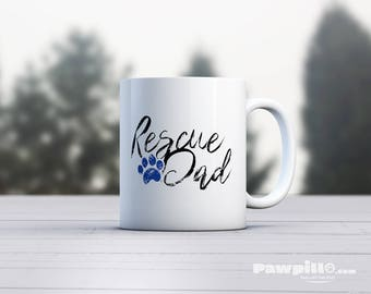 Rescue Dad, Rescue Mug, Dog Lover Gift, Dog Rescue, Dog Coffee Mug, Dog Mug, Pet Lover Gift, Pet Mug, Dog Mug, Pet Rescue, Pet Adoption