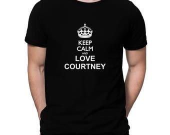 Keep Calm And Love Courtney T-Shirt