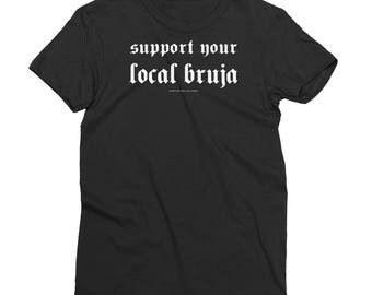 SUPPORT Your Local BRUJA / pro witch feminist Women's Short Sleeve T-Shirt