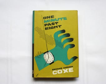 One Minute Past Eight by George Harmon Coxe