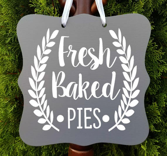 Fresh Baked Pies Sign, Farmhouse Sign, Kitchen Decor, Farm Sign, Cafe Sign, Door Sign, Country Kitchen Sign, Store Sign, Bakery Sign