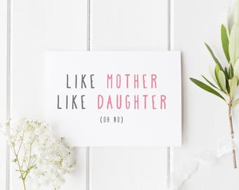 Like Mother Like Daughter, Funny Mother's Day Card, Mother Daughter Card, Mother's Day, Card For Mum, Funny Mothers Day, Card For Mum