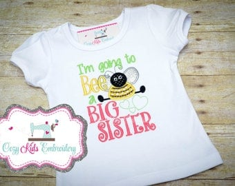 I'm going to Bee a big sister shirt, Sister Shirt, Bee shirt, Bee applique shirt, Big Sis Shirt, Little Sister Shirt, Pregnancy Reveal Shirt