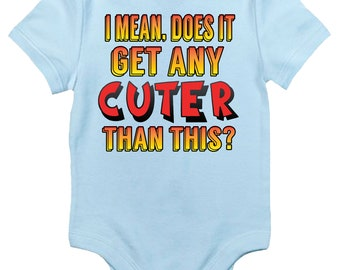 Baby Bodysuit - I Mean, Does It Get Any Cuter Than This Infant Baby Clothes