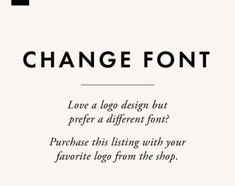 Change the Font - Premade Logo - Logo Design - Business Logo - Blogger Logo - Brand Design - Blog Header