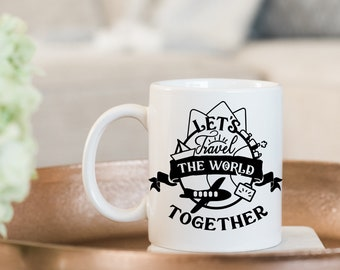 Let's Travel The World Together Coffee Mug - Microwave and Dishwasher Safe Mug - Available in Many Colors