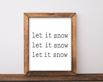 Let it Snow, printable, sign, print, quote prints, printable print, printable quotes, let it snow art, farmhouse, winter decorations, winter