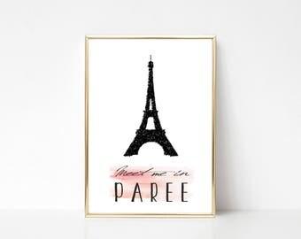 Meet Me In Paree Printable Art,Printable Wall Art Print,Wall Print Quote,Eiffel Tower Art,Paris Wall Print,Digital Print,Instant Download